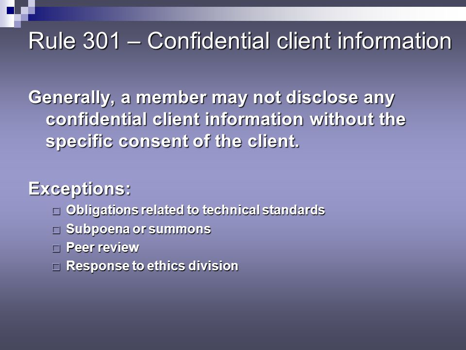 Rule 301 – Confidential client information