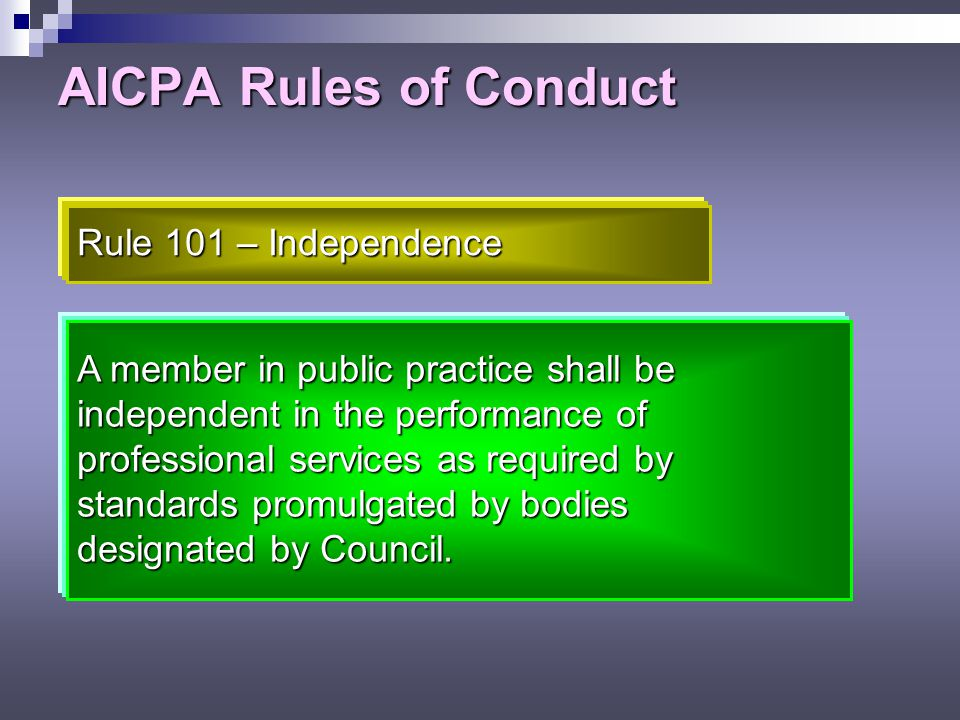 AICPA Rules of Conduct Rule 101 – Independence