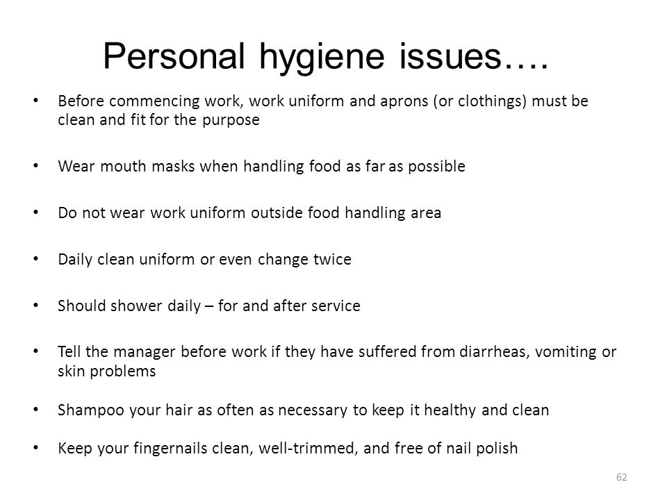 Personal hygiene issues….