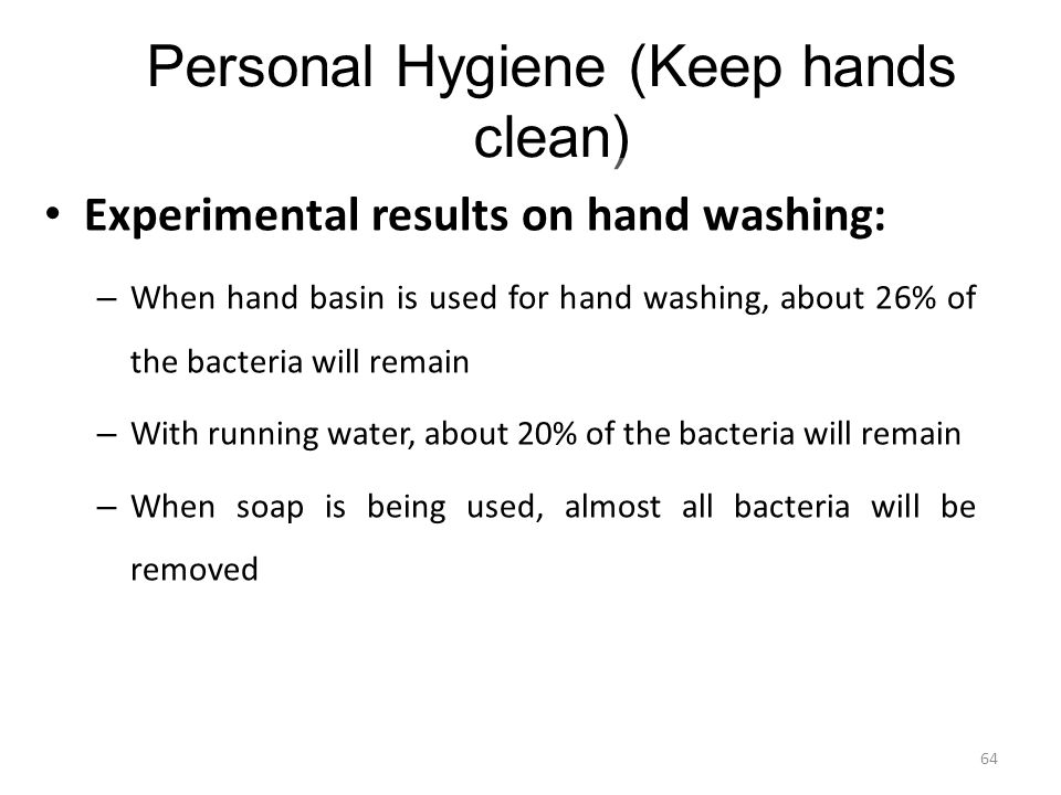 Personal Hygiene (Keep hands clean)
