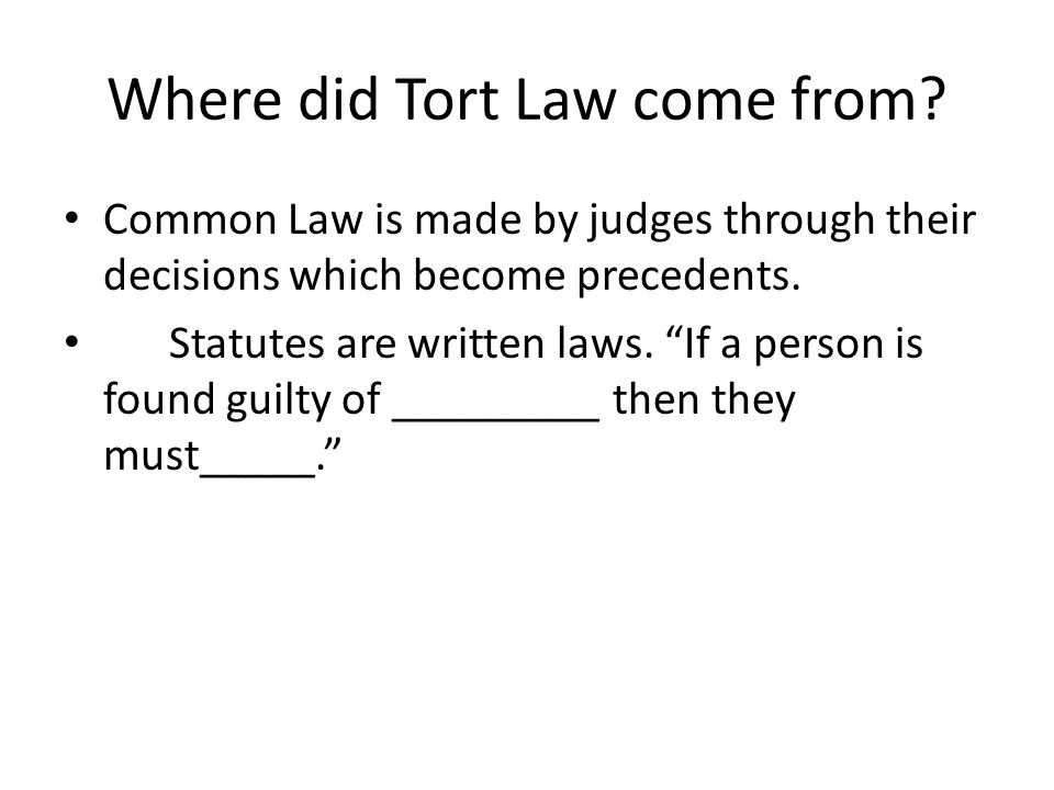 Where did Tort Law come from