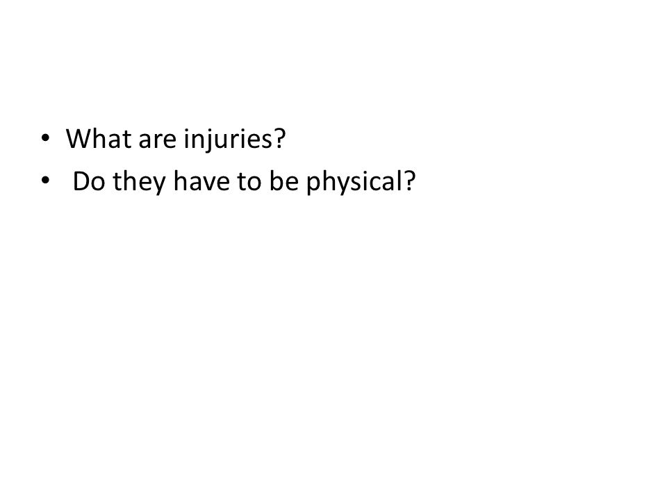 What are injuries Do they have to be physical