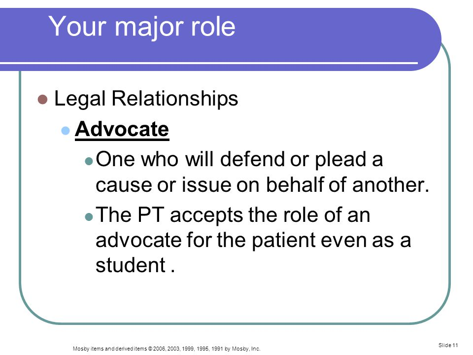 Your major role Legal Relationships Advocate