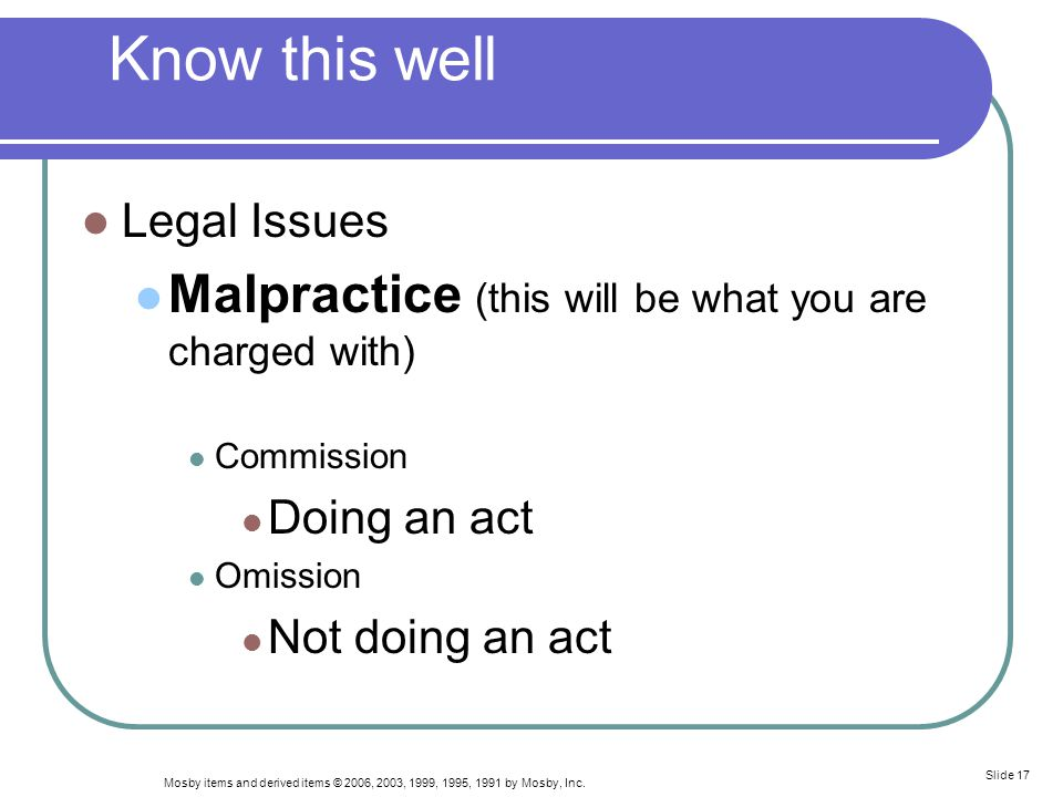 Know this well Malpractice (this will be what you are charged with)
