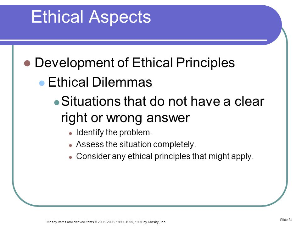 Ethical Aspects Development of Ethical Principles Ethical Dilemmas