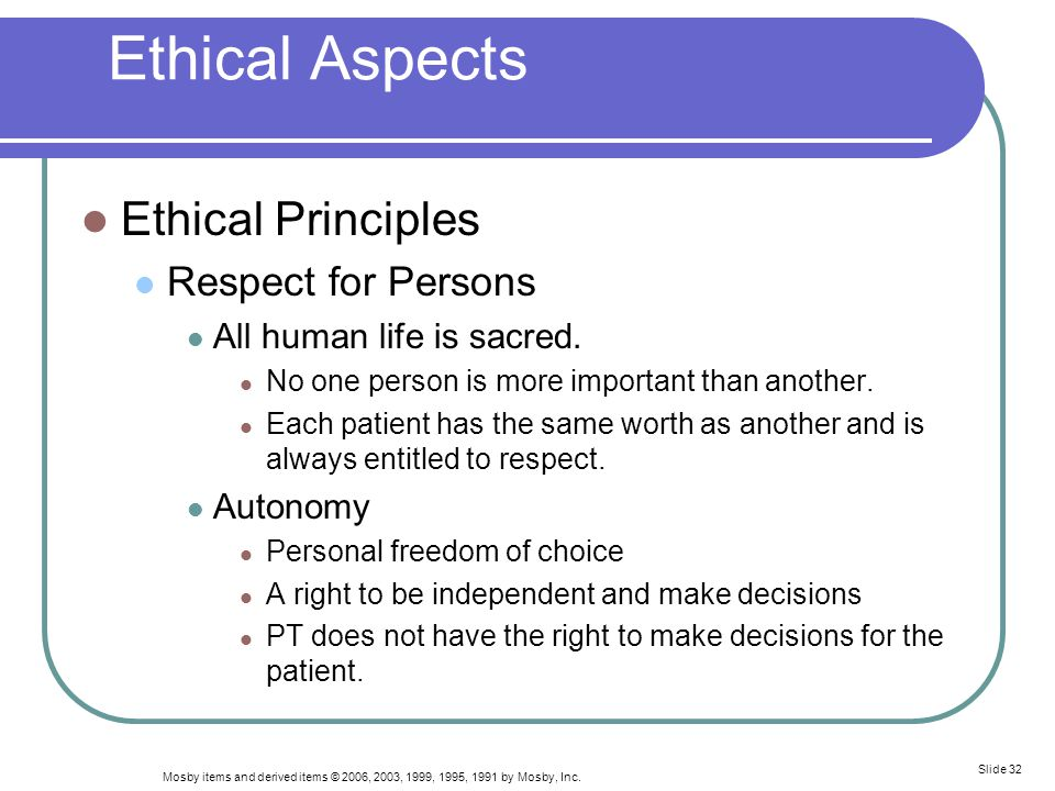 Ethical Aspects Ethical Principles Respect for Persons