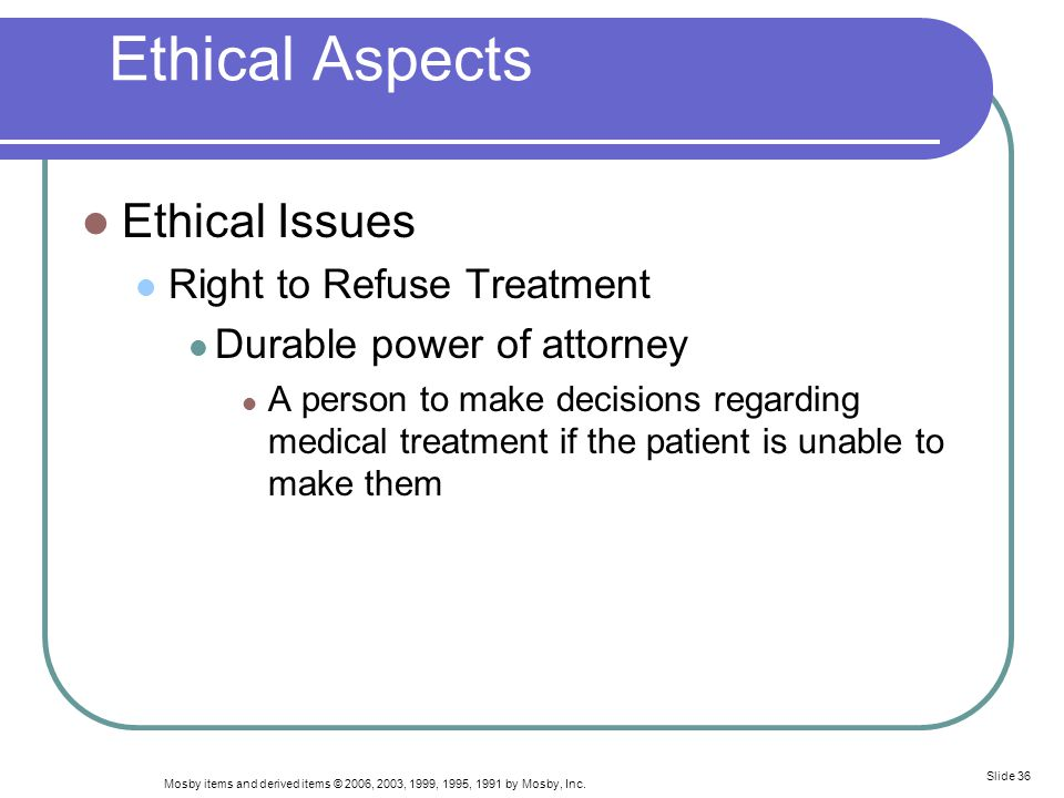 Ethical Aspects Ethical Issues Right to Refuse Treatment