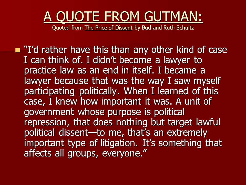 A QUOTE FROM GUTMAN: Quoted from The Price of Dissent by Bud and Ruth Schultz