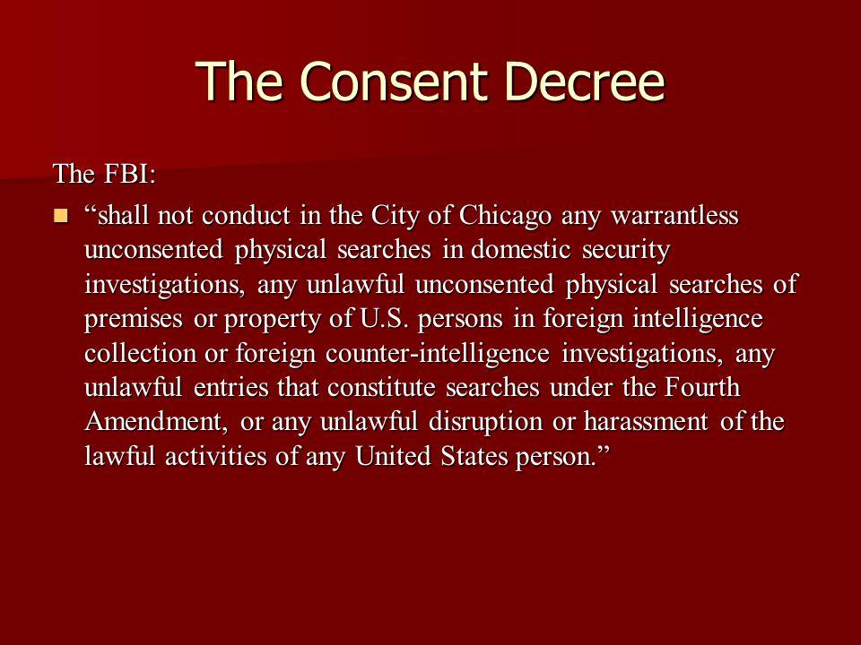 The Consent Decree The FBI: