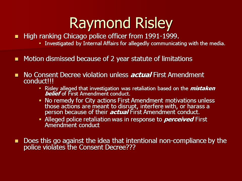 Raymond Risley High ranking Chicago police officer from 1991-1999.
