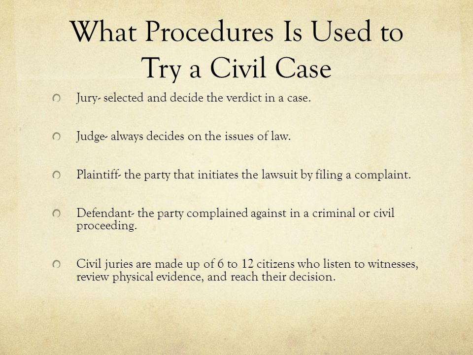 What Procedures Is Used to Try a Civil Case