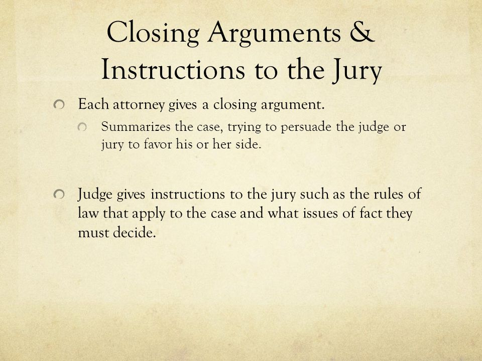 Closing Arguments & Instructions to the Jury