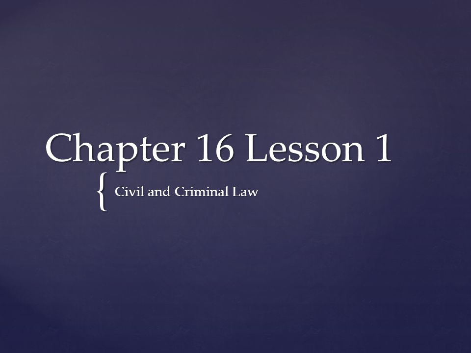 Chapter 16 Lesson 1 Civil and Criminal Law