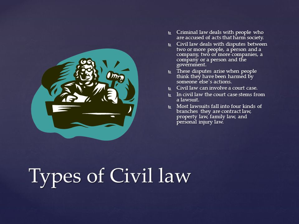 Criminal law deals with people who are accused of acts that harm society.