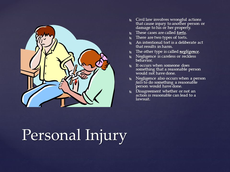 Civil law involves wrongful actions that cause injury to another person or damage to his or her property.