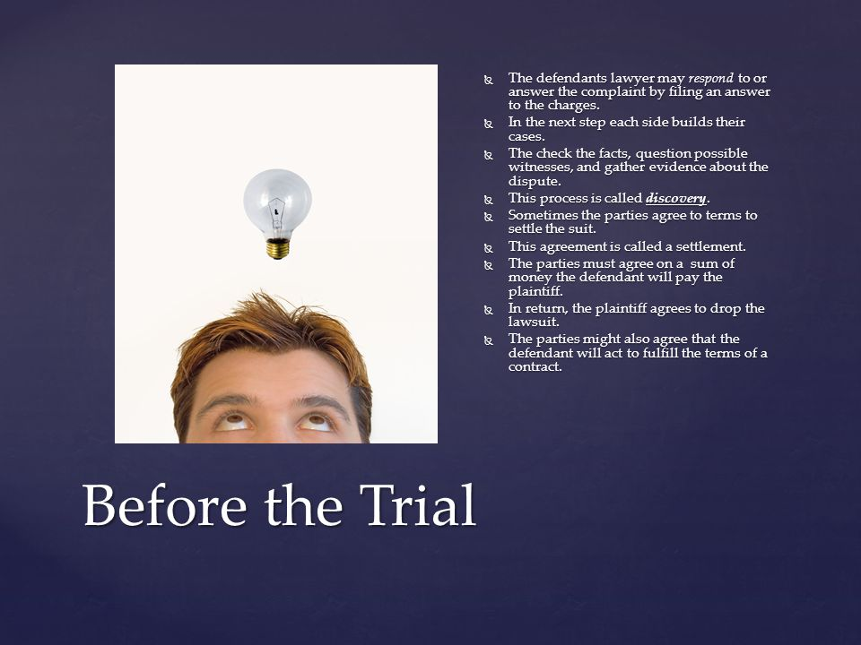 The defendants lawyer may respond to or answer the complaint by filing an answer to the charges.