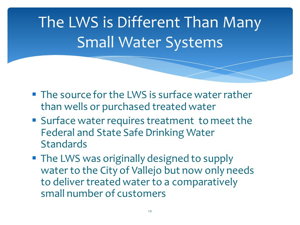 The LWS is Different Than Many Small Water Systems