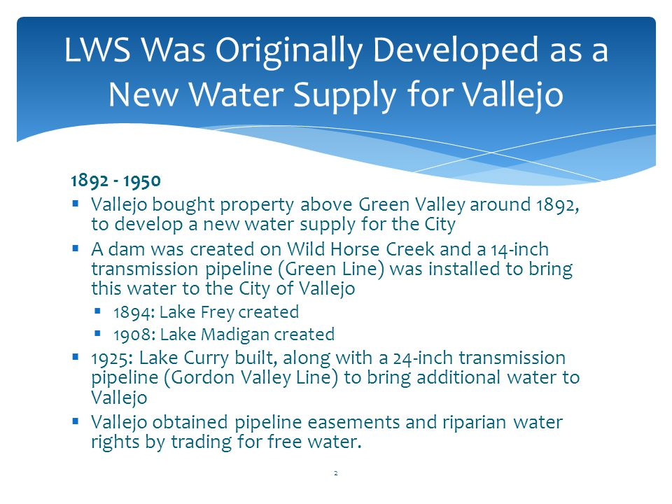 LWS Was Originally Developed as a New Water Supply for Vallejo