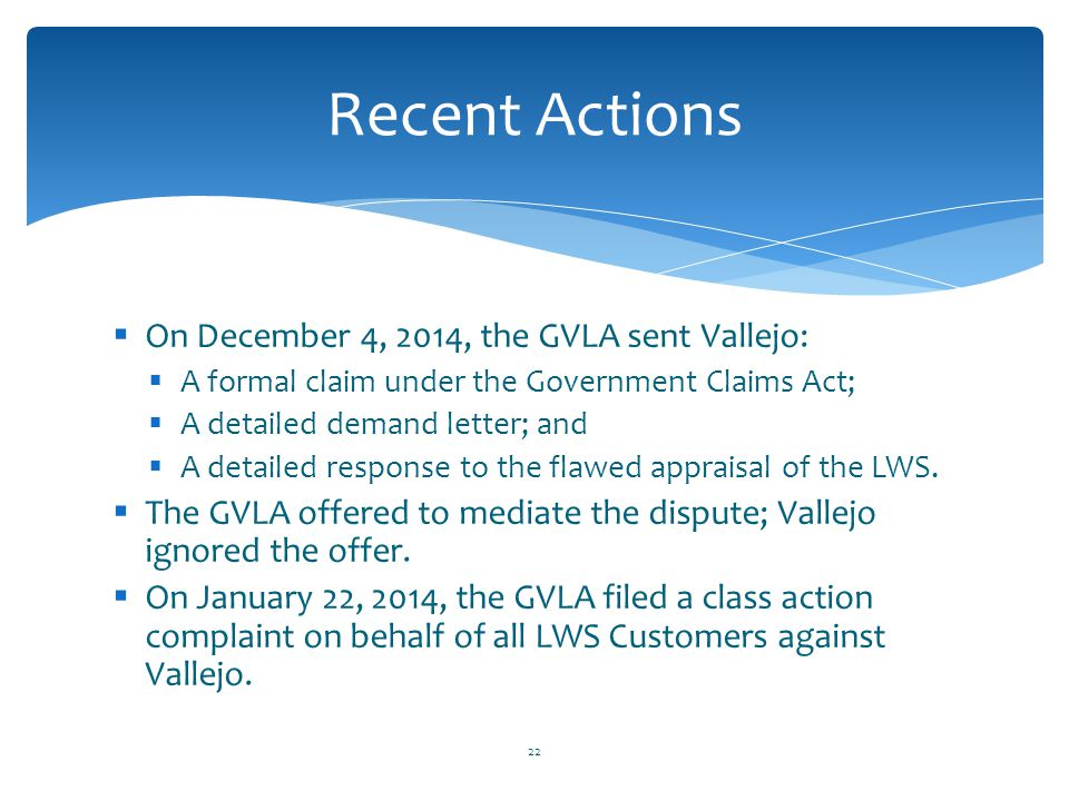 Recent Actions On December 4, 2014, the GVLA sent Vallejo: