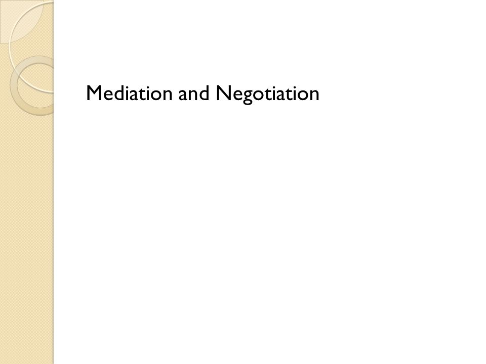 Mediation and Negotiation