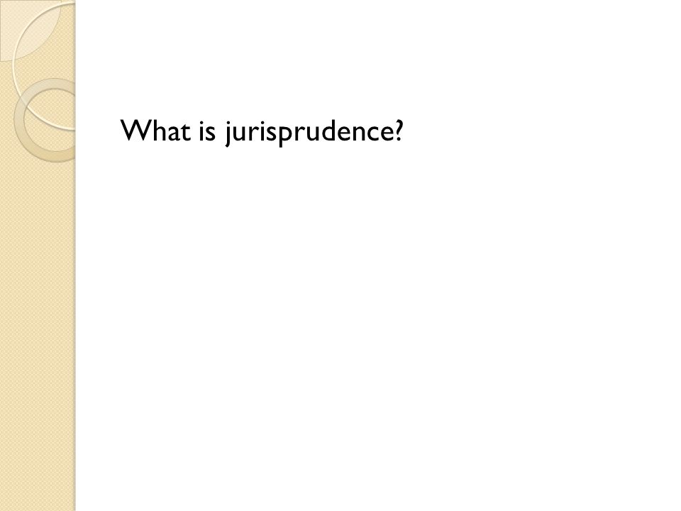 What is jurisprudence