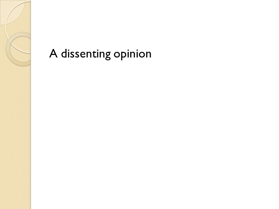 A dissenting opinion