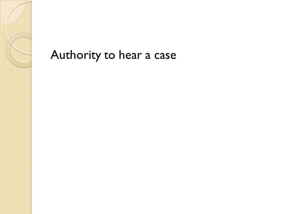 Authority to hear a case