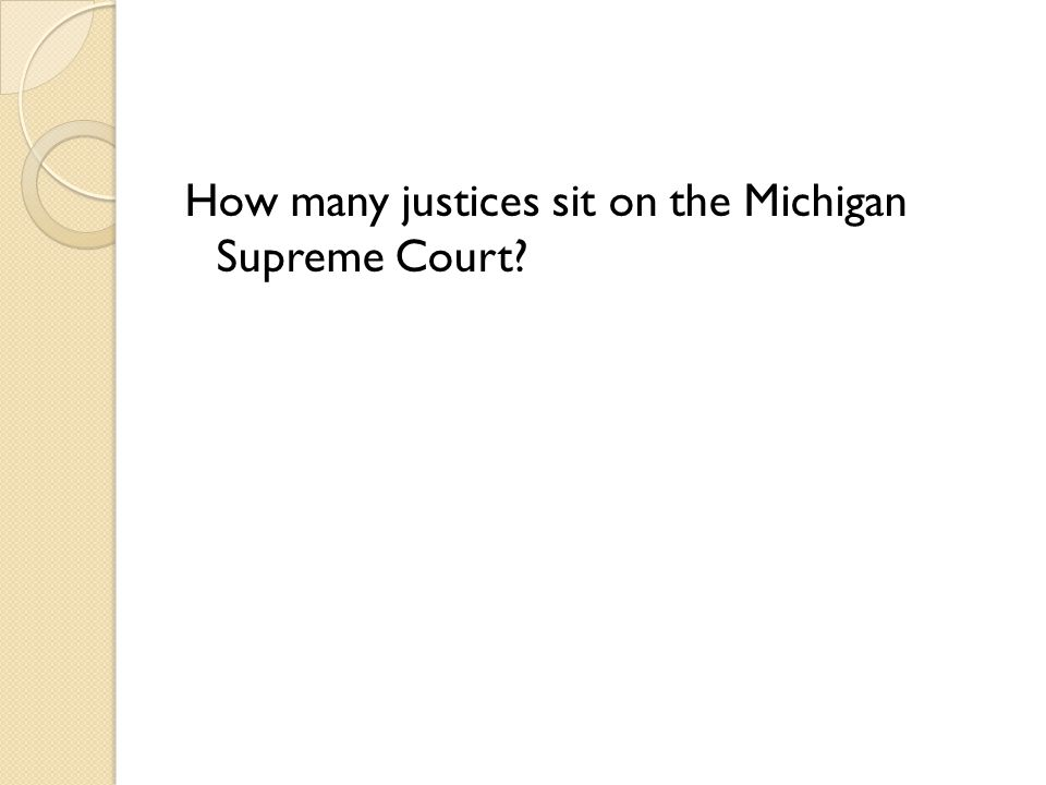 How many justices sit on the Michigan Supreme Court