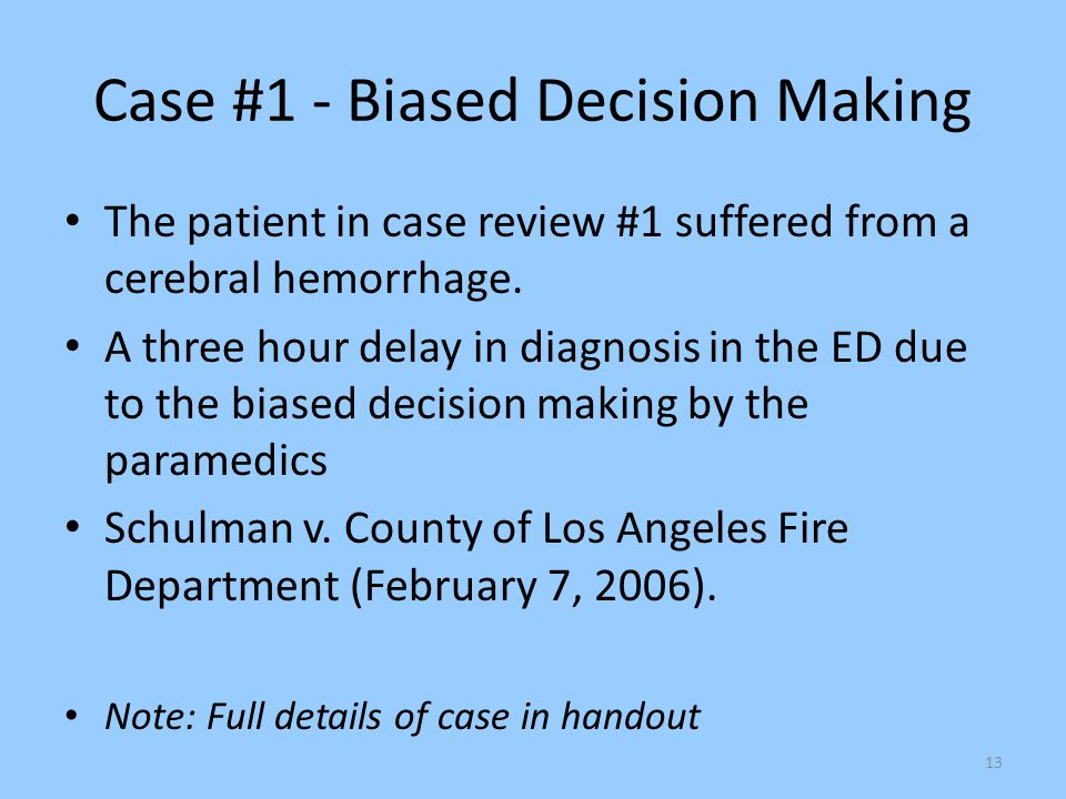 Case #1 - Biased Decision Making