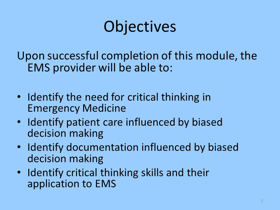 Objectives Upon successful completion of this module, the EMS provider will be able to: