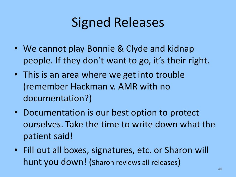 Signed Releases We cannot play Bonnie & Clyde and kidnap people. If they don't want to go, it's their right.