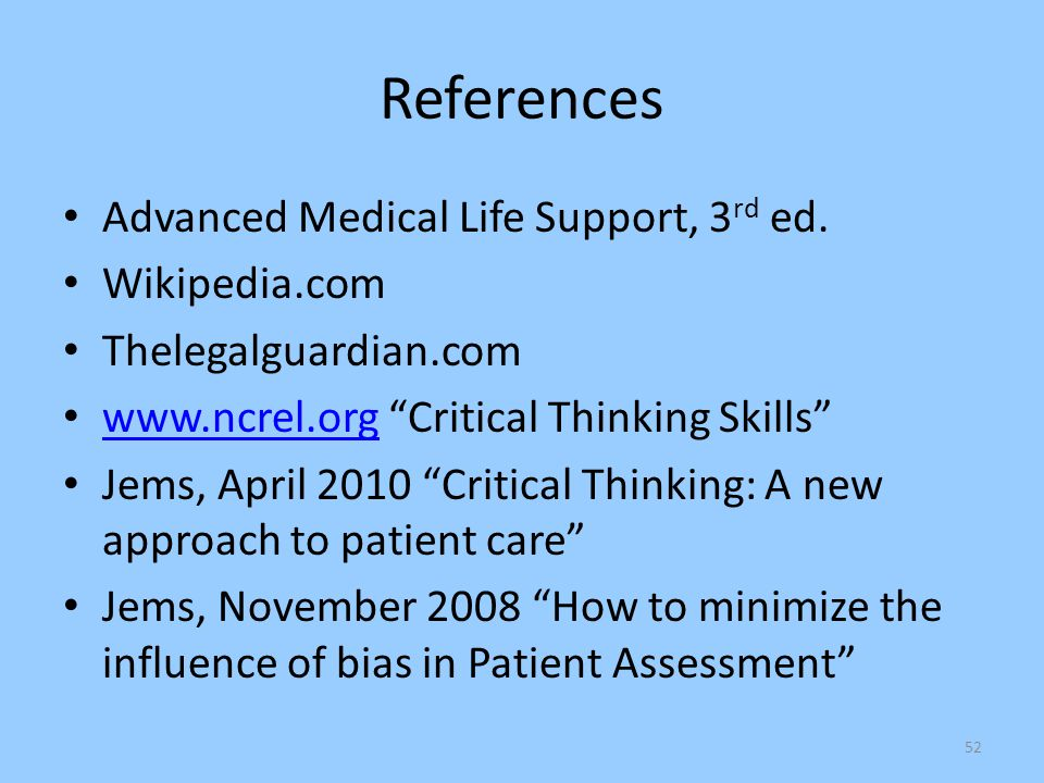 References Advanced Medical Life Support, 3rd ed. Wikipedia.com