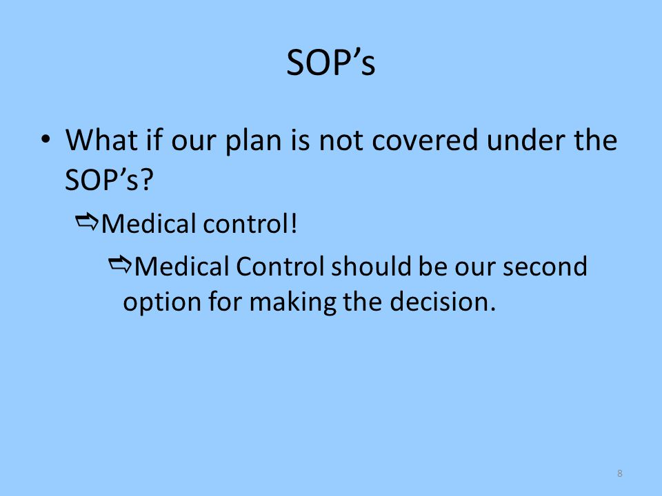 SOP's What if our plan is not covered under the SOP's