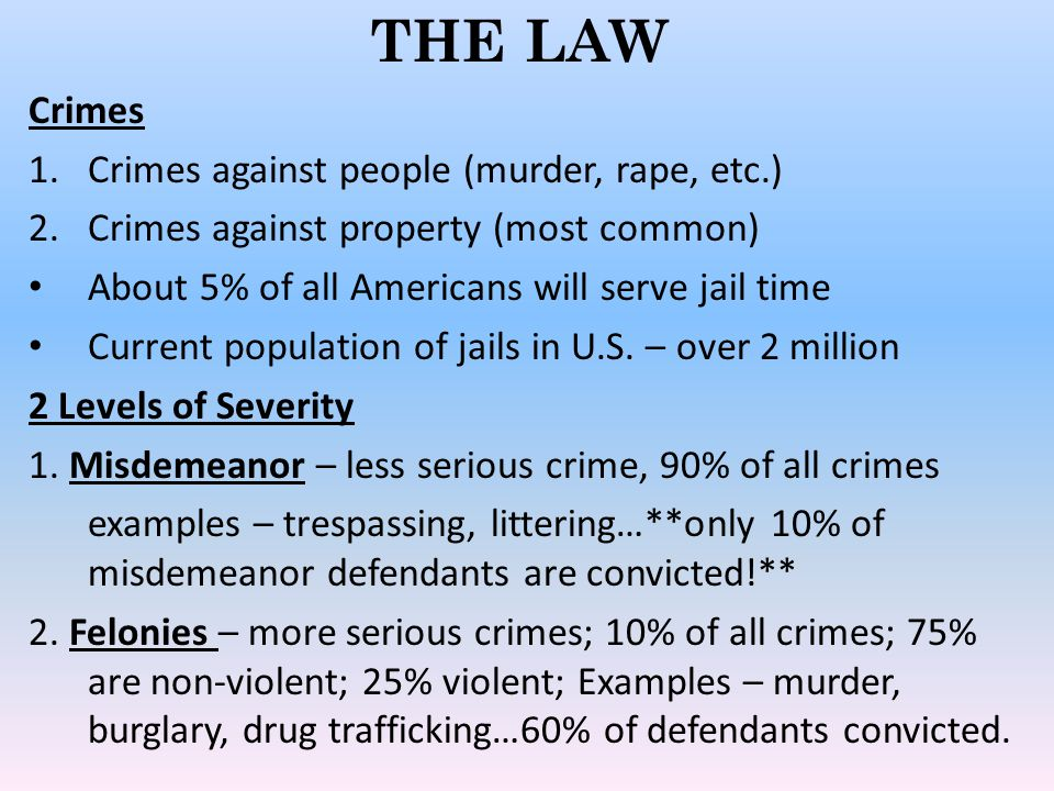 THE LAW Crimes Crimes against people (murder, rape, etc.)