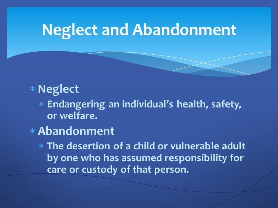 Neglect and Abandonment
