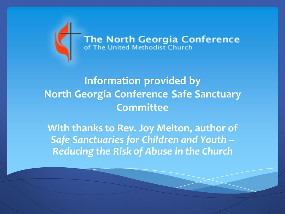 Information provided by North Georgia Conference Safe Sanctuary Committee