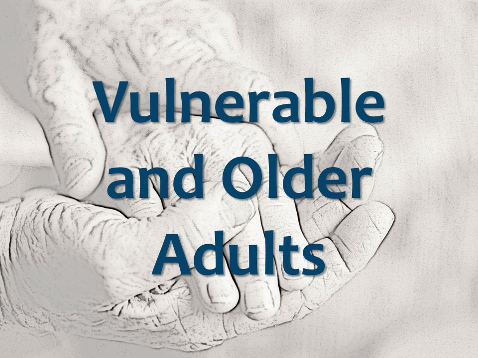 Vulnerable and Older Adults
