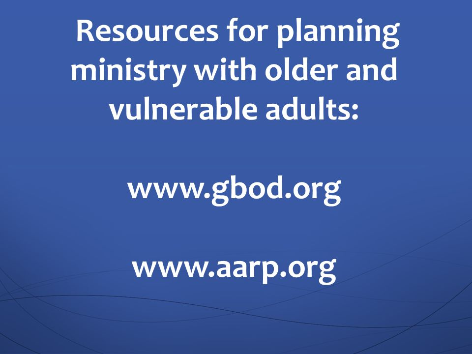 Resources for planning ministry with older and vulnerable adults: