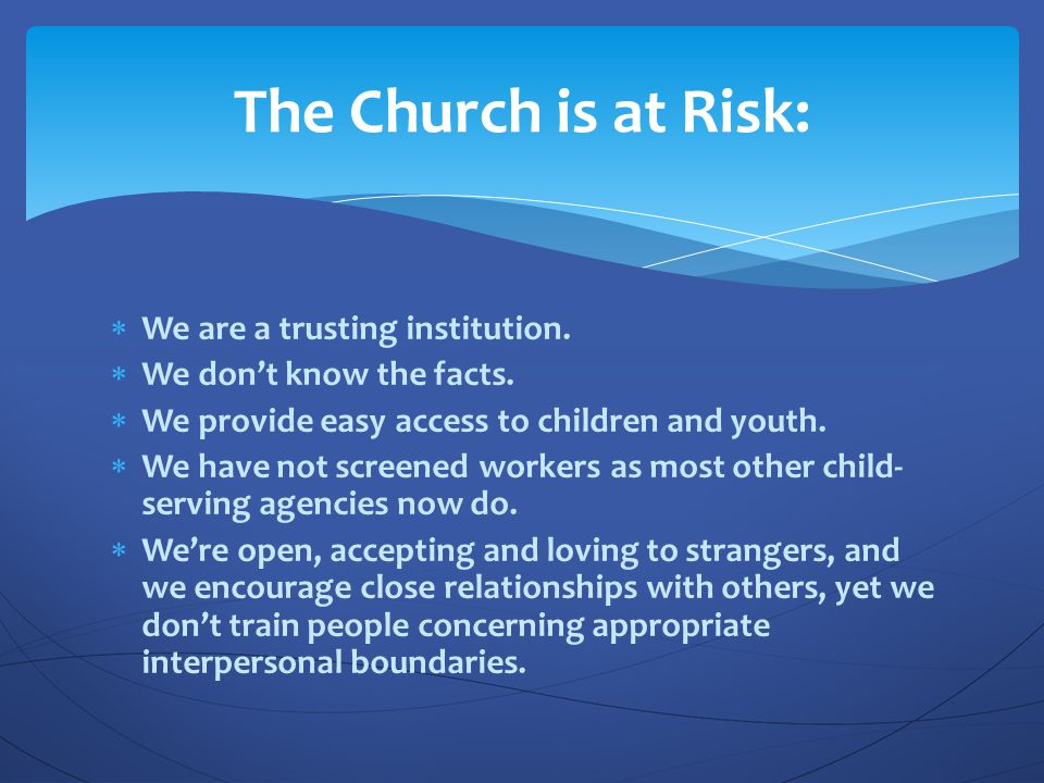 The Church is at Risk: We are a trusting institution.