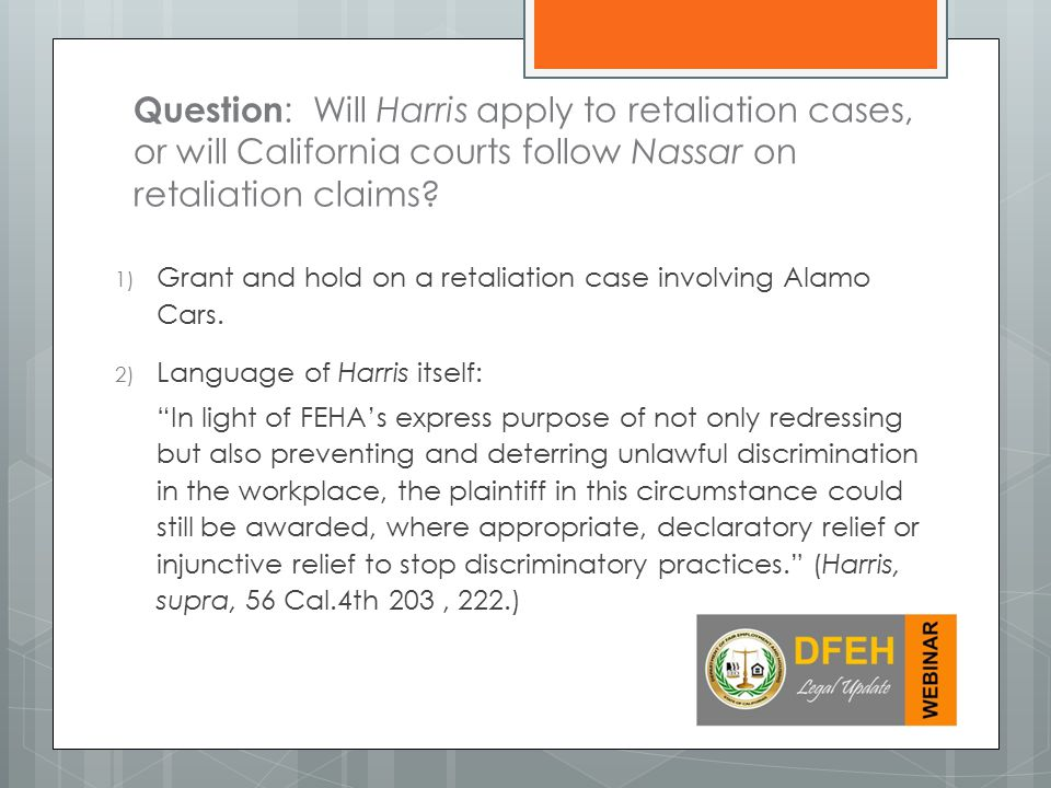 Question: Will Harris apply to retaliation cases, or will California courts follow Nassar on retaliation claims