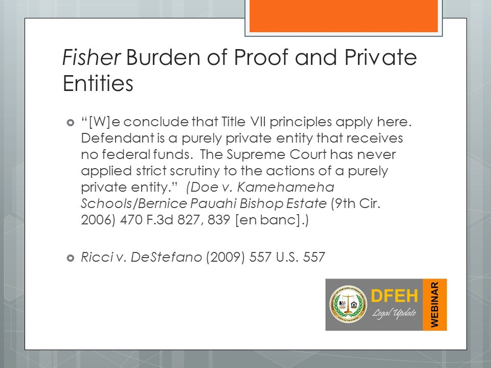 Fisher Burden of Proof and Private Entities