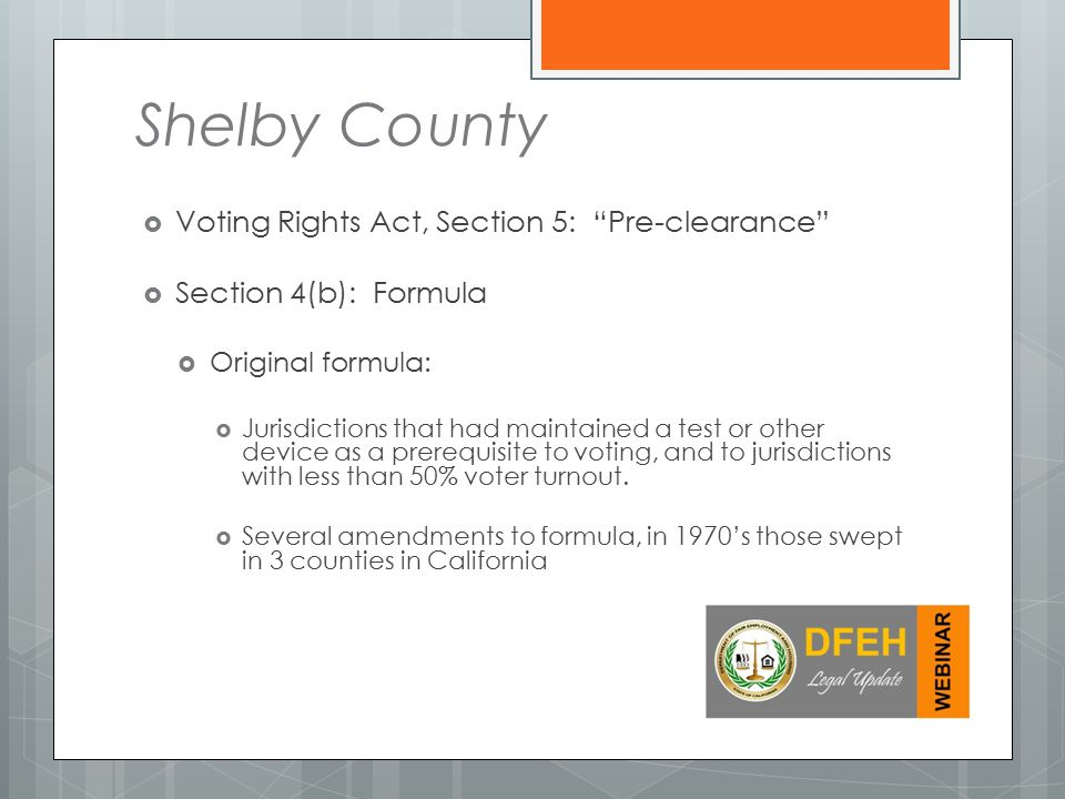 Shelby County Voting Rights Act, Section 5: Pre-clearance