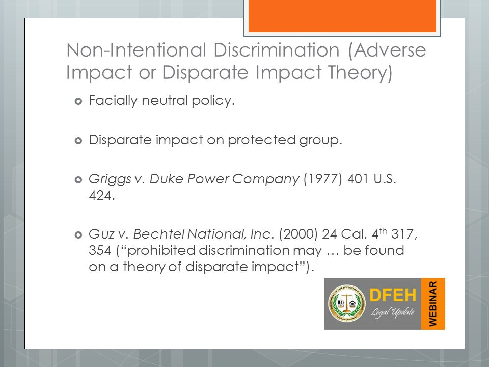 Non-Intentional Discrimination (Adverse Impact or Disparate Impact Theory)