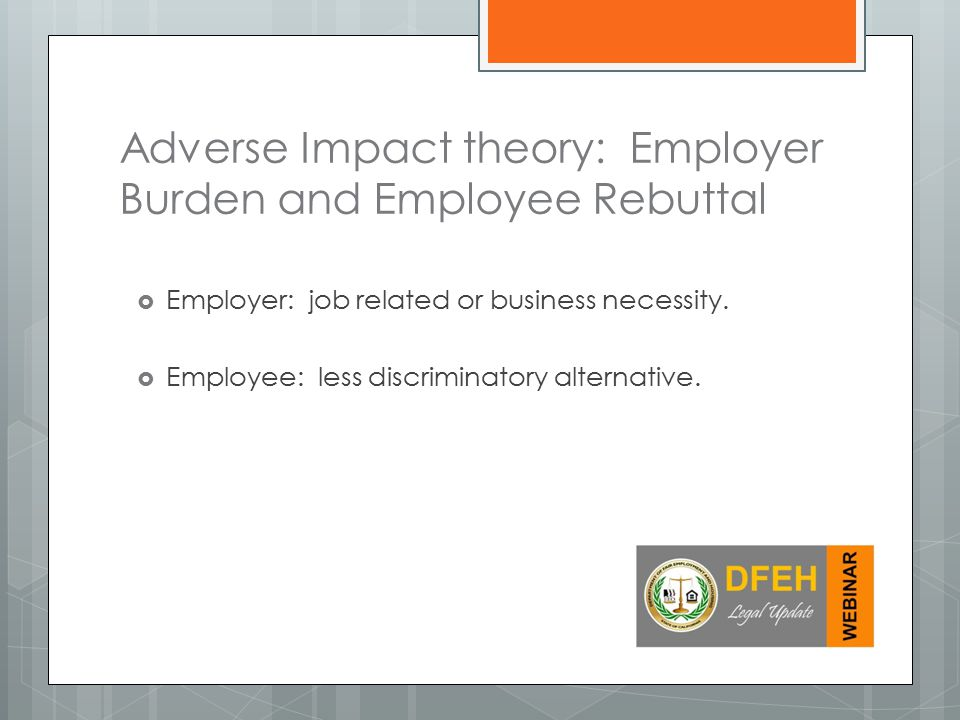 Adverse Impact theory: Employer Burden and Employee Rebuttal