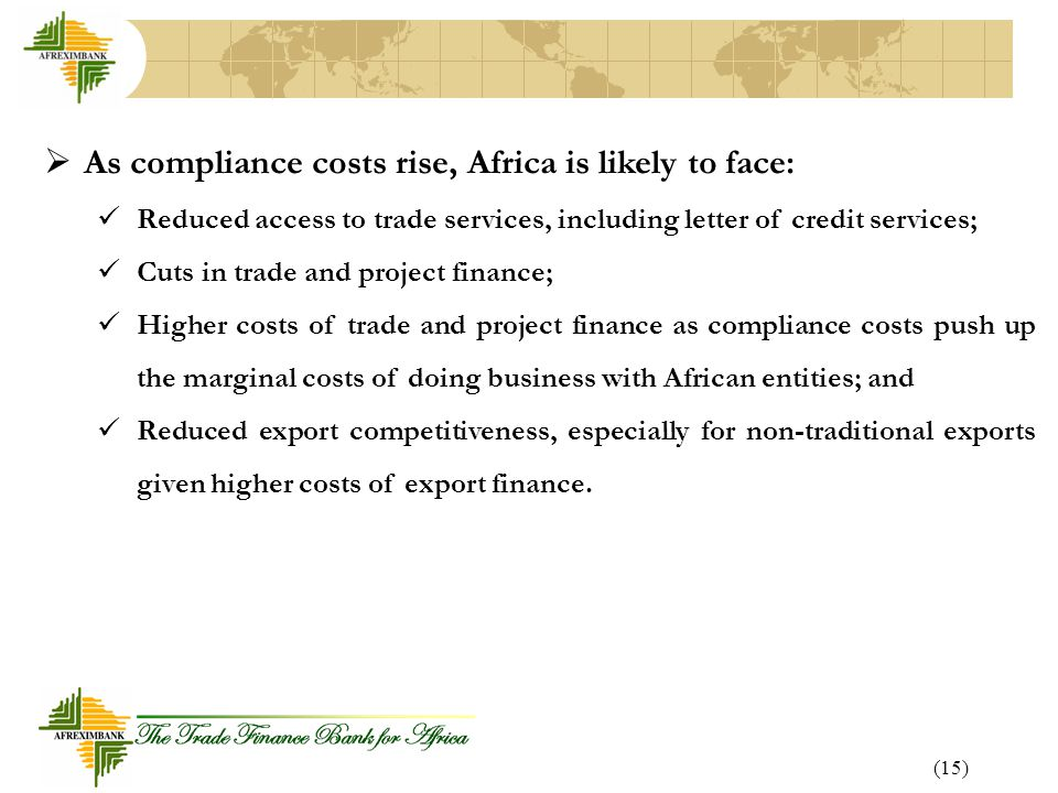 As compliance costs rise, Africa is likely to face: