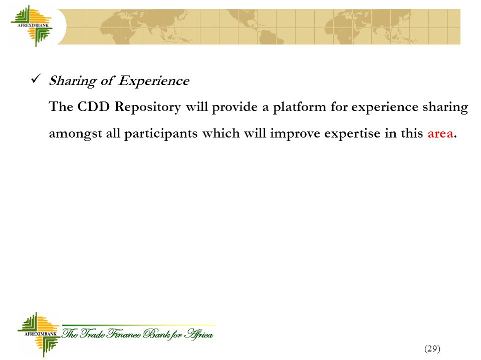 Sharing of Experience The CDD Repository will provide a platform for experience sharing.