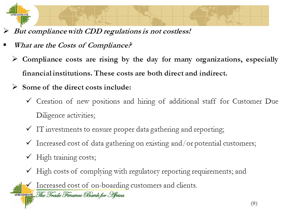 But compliance with CDD regulations is not costless!