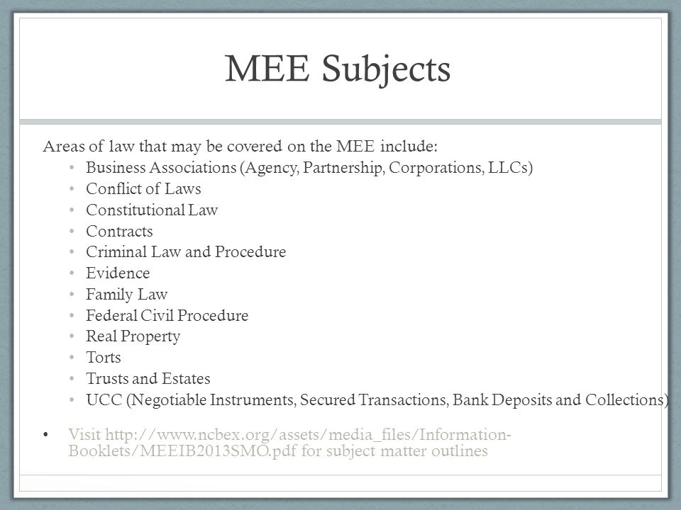 MEE Subjects Areas of law that may be covered on the MEE include: