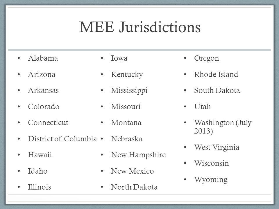 MEE Jurisdictions Alabama Iowa Oregon Arizona Kentucky Rhode Island