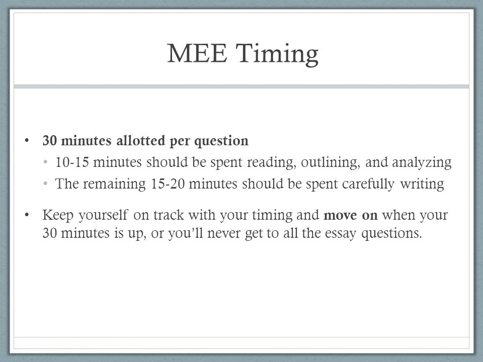 MEE Timing 30 minutes allotted per question